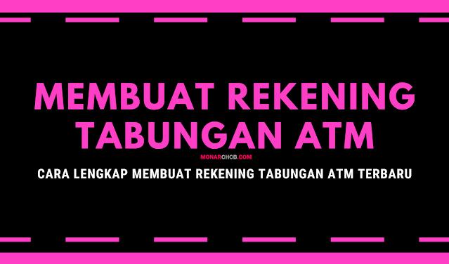 Cara Lengkap Membuat Rekening Tabungan ATM Terbaru