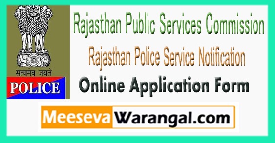 RPSC Rajasthan Police Service Notification 2017 Online Application Form