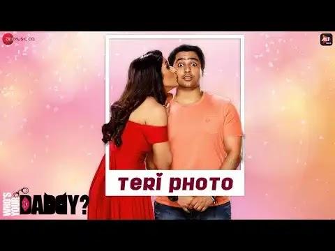 Teri Photo Full Song Lyrics | Papon | Akriti Kakar