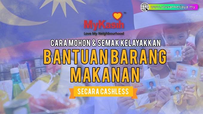 MyKasih - Cara Membuat Permohonan & Semak Kelayakan Bantuan Barang Makanan Secara Cashless