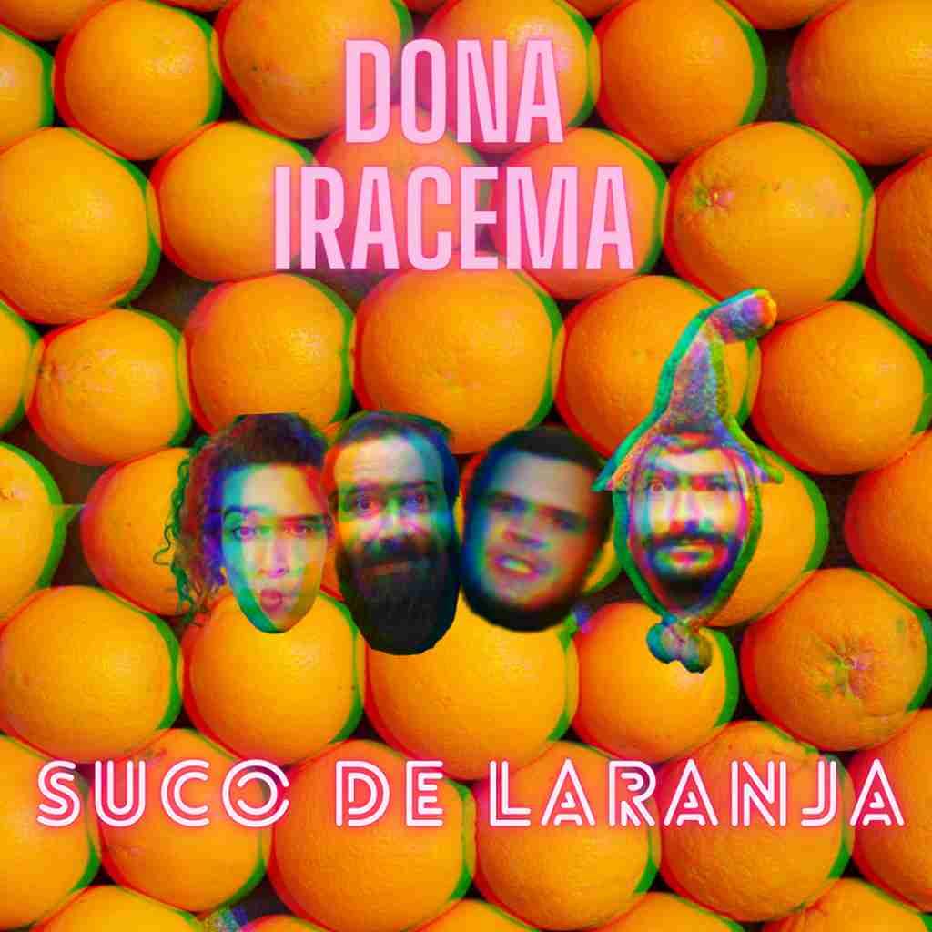 A Dona Iracema traz sua irreverência e mistura única de estilos em 'Suco de Laranja', uma versão moderna da canção de Renato e Seus Blue Caps