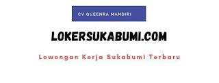 Lowongan Kerja CV Queenra Mandiri Sukabumi Terbaru