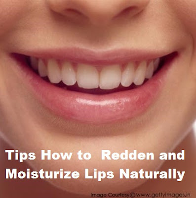 Tips How to  Redden and Moisturize Lips Naturally