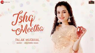 इश्क़ मीठा Ishq Meetha Lyrics by Palak Muchhal