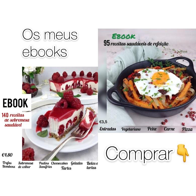 E-book 95 receitas de refeição saudáveis (3,50€)      e       E-book 140 receitas de Sobremesa saudável (4,80€)