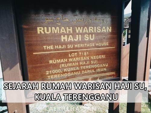 Sejarah Rumah Warisan Haji Su, Kuala Terengganu