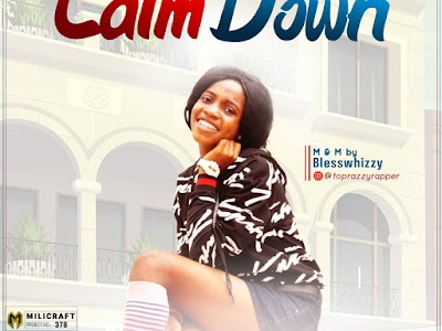 MUSIC: Toprazzy - Calm Down