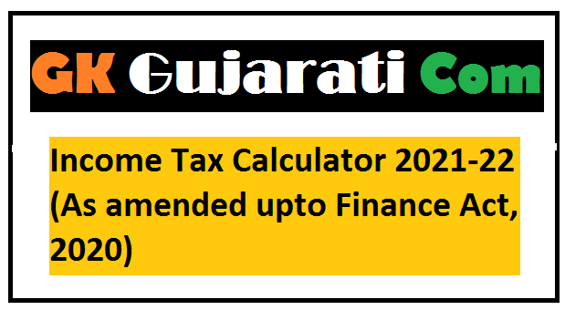 Income Tax Calculator 2021-22 (As amended upto Finance Act, 2020)