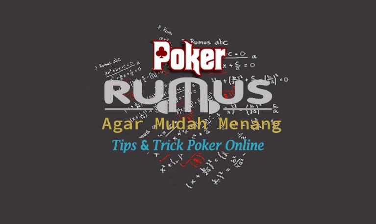 Rumus Poker (<i>Tips & Tricks</i>) Agar Mudah Menang