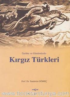 Saadettin Gömeç - Tarihte ve Günümüzde Kırgız Türkleri