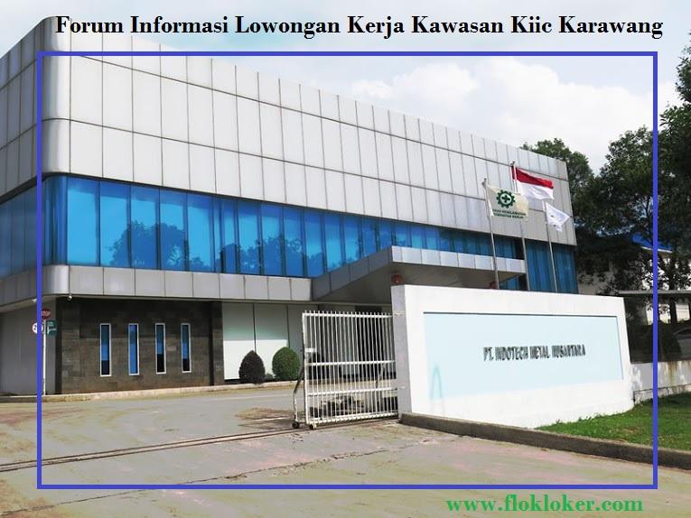 Informasi Lowongan Kerja PT Indotech Metal Nusantara Industri Kiic Karawang