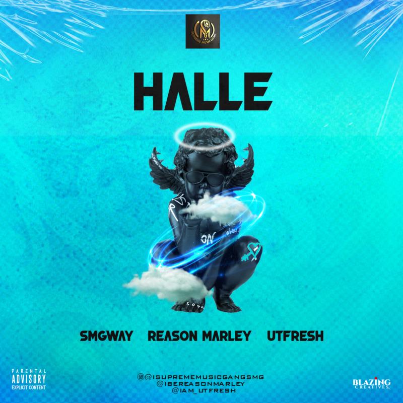"SMGway – ""Halle"" ft. Reason Marley x Utfresh #Arewapublisize"