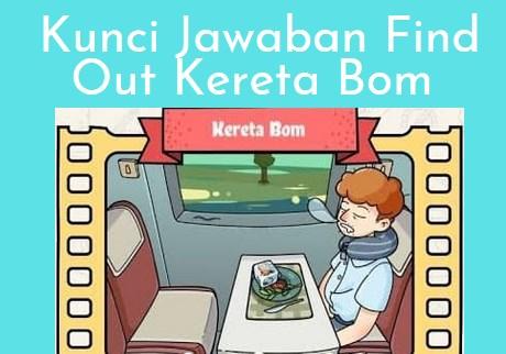Kunci Jawaban Find Out Kereta Bom Semua Level