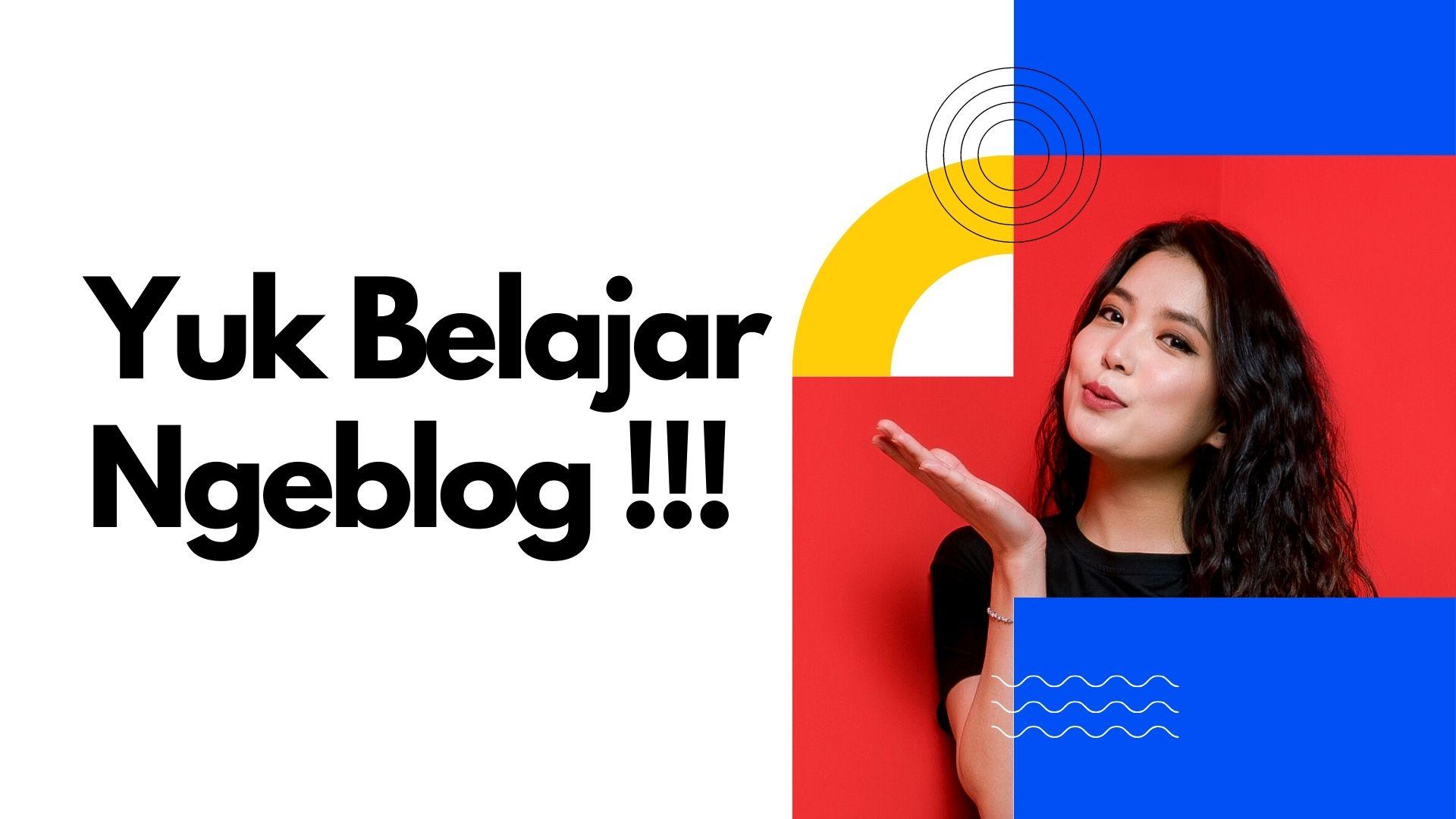 Inilah Alamat Situs Yang Paling Bagus Untuk Belajar Ngeblog Bagi Para Pemula Indonesia