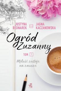 Justyna Bednarek, Jgna Kaczanowska. Ogród Zuzanny.