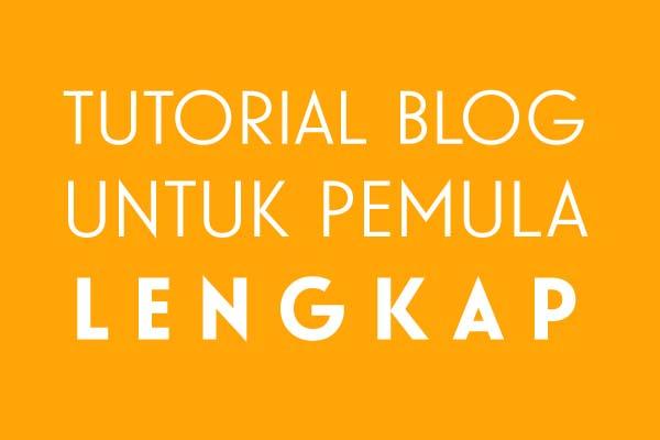 Tutorial Blog Blogger Lengkap untuk Pemula
