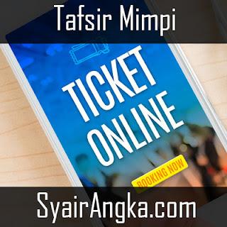 Arti Mimpi Meretas Situs Tiket Online Menurut Primbon