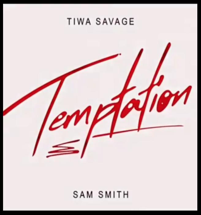 "Tiwa Savage – ""Temptation"" ft. Sam Smith #Arewapublisize"