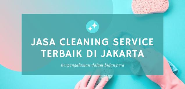 Rekomendasi Jasa Cleaning Service Terbaik di Jakarta