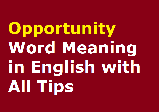 Opportunity Word Meaning in English with All Tips