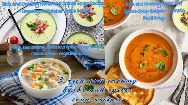 3 best rich and creamy herbs and spices soup recipes make at home
