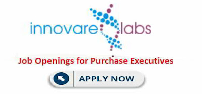 Urgent Job openings for Purchase executive @ Innovare Labs Pvt Ltd