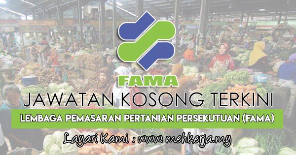 Jawatan Kosong Terkini 2018 di Lembaga Pemasaran Pertanian Persekutuan (FAMA)