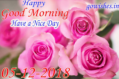 Good Morning wishes Image wallpaper Today 05-12-2018
