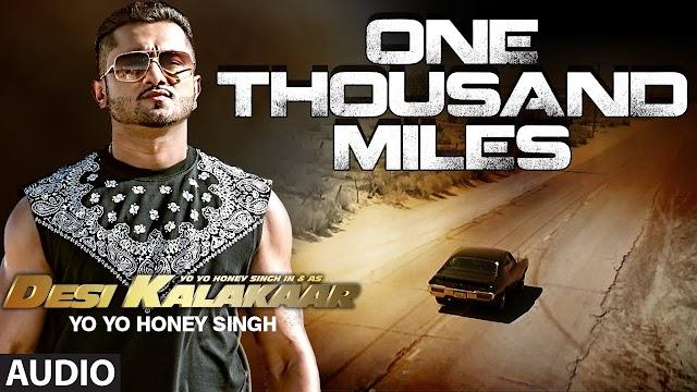 One Thousand Miles Lyrics -Honey Singh- Desi Kalakaar 2014 Album Song