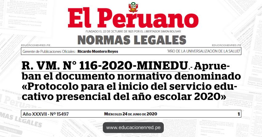 R. VM. N° 116-2020-MINEDU.- Aprueban el documento normativo denominado «Protocolo para el inicio del servicio educativo presencial del año escolar 2020»