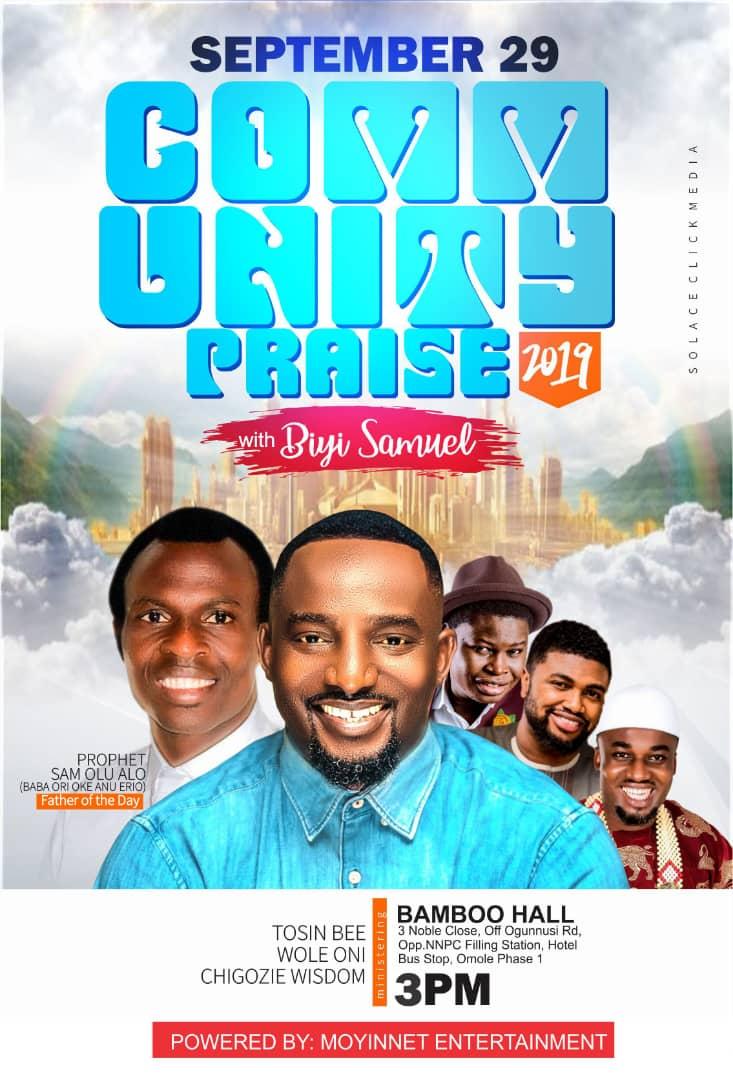 EVENT: Wole Oni, Tosin Bee, Chigozie Wisdom, others to storm Community Praise 2019 with Biyi Samuel || @biyisamuel @iamwoleoni @tosinbee @chigoziewisdoma