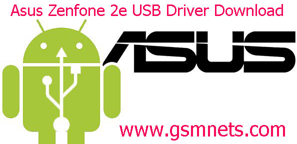 Asus Zenfone 2e USB Driver Download