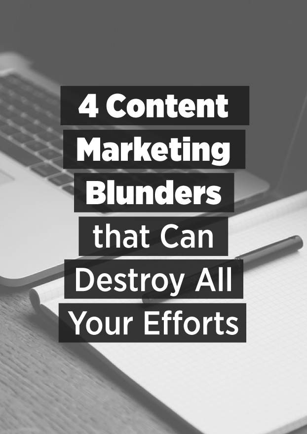 4 Content Marketing Mistakes That The Amateurs Make