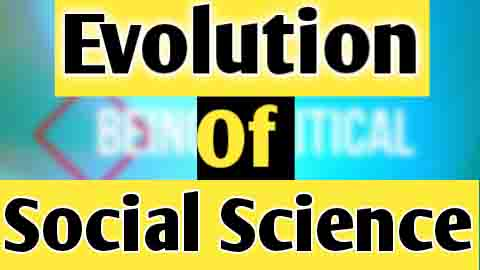 Full Explanation of The Evolution of Social Science