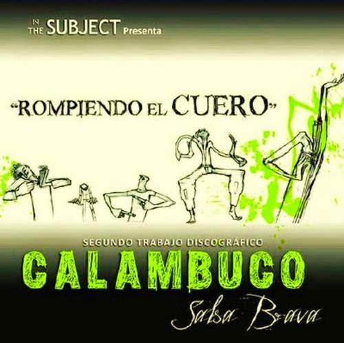 ROMPIENDO EL CUERO - CALAMBUCO (2009)