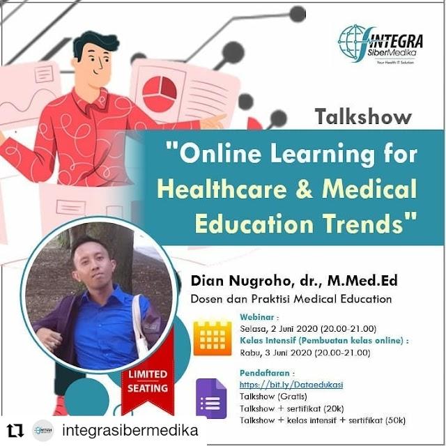 "Talk Show santai ""Online Learning for Medical & Healthcare Education Trends"" dengan narasumber:   dr.Dian Nugroho M.Med.Ed (Dosen & Praktisi Med.Education)  Selasa 2 Juni 2020 (20.00-21.00)"