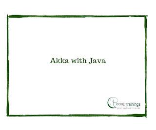 Akka with Java Training in Hyderabad India