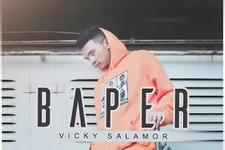 Lirik Lagu Vicky Salamor - Baper