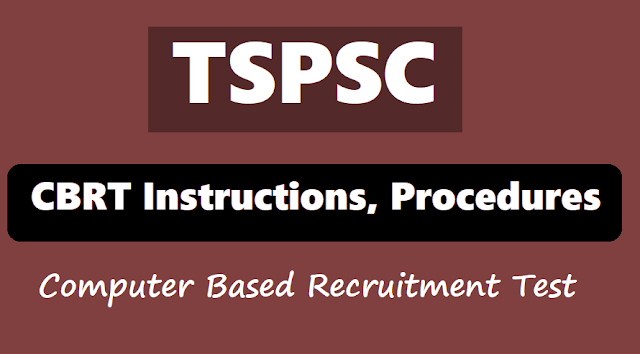 tspsc cbrt instructions, procedures for candidates (computer based recruitment test),tspsc trt recruitment instructions, do's and don'ts in english, tspsc trt recruitment instructions, do's and don'ts in telugu.