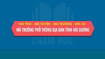 Mã tỉnh, Mã huyện, Mã trường phổ thông địa bàn tỉnh Hải Dương