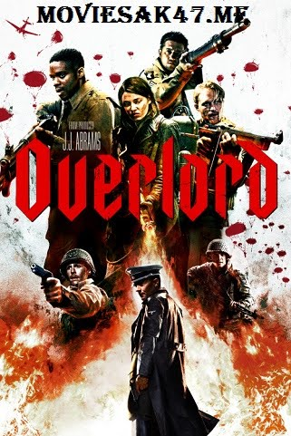 Overlord (2018) WEB-DL Full Movie 480p 720p 1080p MKV RAR HD Mp4 Mobile Direct Download