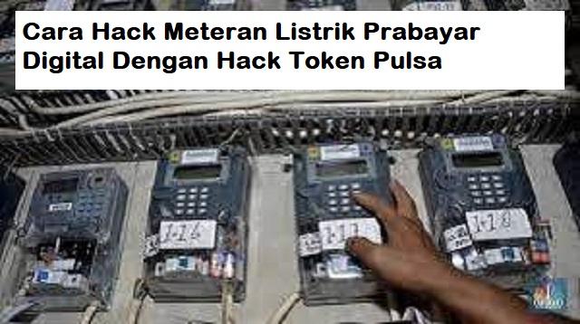 Cara Hack Meteran Listrik Prabayar