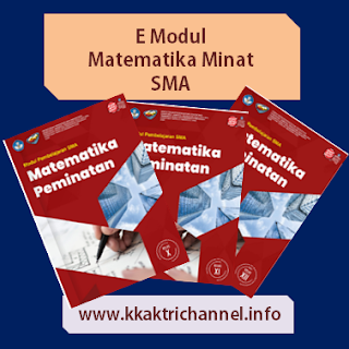 E Modul Matematika Minat SMA Lengkap Kelas 10, 11 dan 12