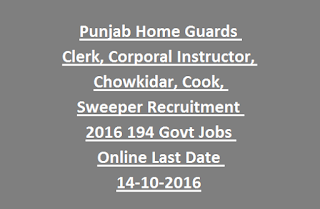Punjab Home Guards Clerk, Corporal Instructor, Chowkidar, Cook, Sweeper Recruitment 2016 194 Govt Jobs Online Last Date 14-10-2016