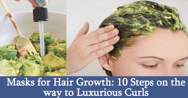 Masks for Hair Growth: 10 Steps on the way to Luxurious Curls
