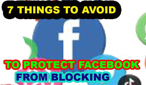 Avoid 7 things To Protect Facebook Account