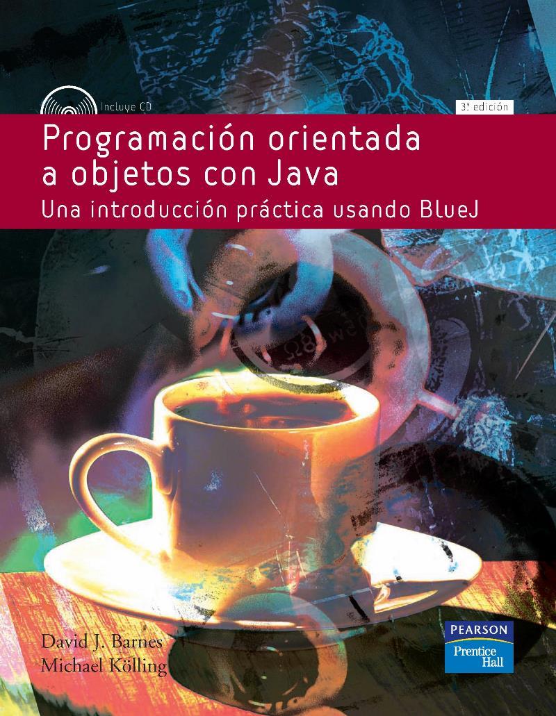 Programación orientada a objetos con java, 3ra Edición – David J. Barnes