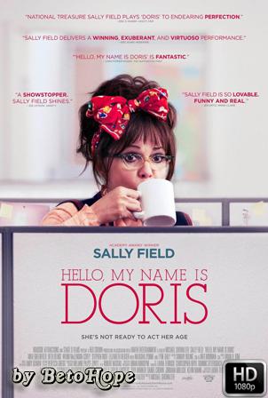 Hola, Mi Nombre Es Doris [2015] [Latino-Ingles] HD 1080P [Google Drive] GloboTV