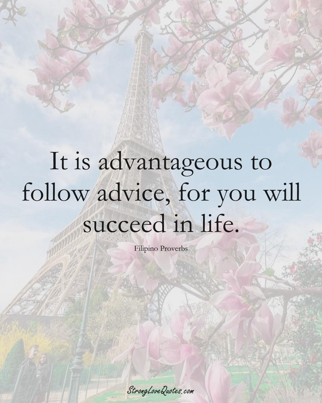 It is advantageous to follow advice, for you will succeed in life. (Filipino Sayings);  #AsianSayings