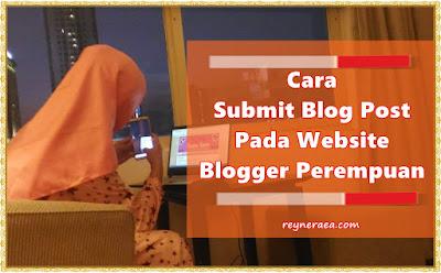 cara submit blogpost di blogger perempuan